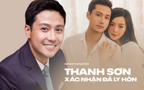 Thanh Sơn chính thức xác nhận đã ly hôn vợ, tiết lộ quan hệ tình cảm với Quỳnh Kool