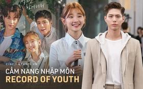 """Cẩm nang """"nhập môn"""" Record of Youth của Park Bo Gum: Không khí thanh xuân phơi phới lại thêm thính đam mỹ cực yêu!"""