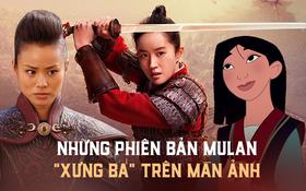"""9 phiên bản Mulan """"xưng bá"""" trên màn ảnh: LGBT """"soái khí"""" hay côn trùng 6 chân đều đỉnh ăn đứt Lưu Diệc Phi!"""
