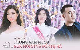 Phỏng vấn giám khảo Đỗ Mỹ Linh, Lê Thanh Hòa về tân HHVN 2020: Hé lộ con người thật của Đỗ Thị Hà, nói về loạt tranh cãi trên MXH