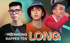 """Hội những rapper tên Long: Người chơi hệ """"lái trap"""" nhất nhì Underground, người là mảnh ghép Da LAB cùng nhiều gương mặt của 2 show rap"""