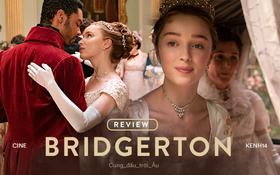 """Bridgerton đúng chất """"Gossip Girl"""" phiên bản quý tộc Anh, thêm dàn tiểu thư - công tử xinh yêu càng xem càng ưng mắt"""