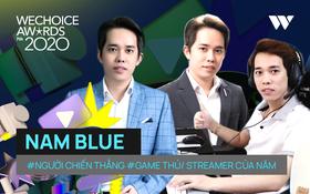 WeChoice Awards 2020: Nam Blue chiến thắng hạng mục Game thủ⁄ Streamer của năm
