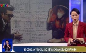Thuỷ Tiên, Trấn Thành, Đàm Vĩnh Hưng tiếp tục lên sóng VTV: Bộ Công an yêu cầu sao kê tài khoản kêu gọi từ thiện
