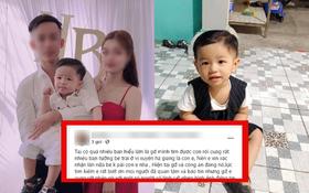 """Mẹ bé trai 2 tuổi mất tích tại Bình Dương phẫn nộ: """"Có một số người lừa đảo là đang giữ con để tống tiền"""""""
