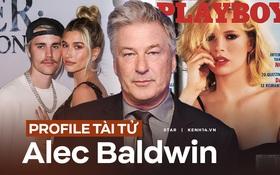 Tài tử bắn chết người ở phim trường Alec Baldwin: Chú vợ Justin Bieber, dính vô số phốt và đời tư ồn ào bên 2 đời vợ, 7 đứa con