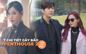"""7 chi tiết muốn """"rớt não"""" trong 4 tập đầu của Penthouse 2: Cheon Seo Jin thuê người hát nhép, Oh Yoon Hee thoát tội - cưới chồng """"giàu sụ"""""""