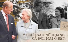 Mối tình 73 năm của Hoàng thân Philip và Nữ hoàng Elizabeth: Hai bước sau Nữ hoàng, một đời chẳng rời nhau