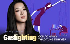 Từ drama thao túng bạn trai của Seo Ye Ji: Gaslighting là cơn ác mộng và thứ độc ác nhất trong tình yêu
