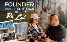 """Gặp anh """"bụi đời"""" sở hữu khu cắm trại hot nhất Đà Lạt, tiết lộ mức kinh phí ban đầu khiêm tốn bất ngờ"""