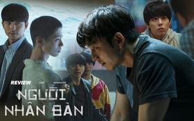 """Người Nhân Bản: """"Nội dung"""" Gong Yoo và Park Bo Gum cũng không đủ cứu bộ phim lê thê, hụt hẫng?"""