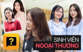 Chat nhanh sinh viên Ngoại thương: Tính cách thật của Lương Thùy Linh, dàn nhân vật tiềm năng thi Hoa hậu liệu có xinh không?