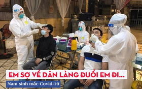 """Nam sinh đi bê cỗ mắc Covid-19 ở Bắc Ninh: Nhiều người trách vì làm họ đi cách ly, bạn bè dè bỉu """"ham tiền giờ rước họa vào thân"""""""