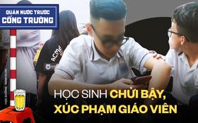 Video ghi nhận học sinh ở Hà Nội chửi bậy; xúc phạm giáo viên