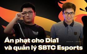 Chính thức: Dia1 bị cấm thi đấu 1 năm tại VCS, quản lý Tú Cao của SBTC Esports thậm chí còn bị phạt nặng hơn!
