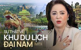 """Những sự thật ít ai biết về Đại Nam của bà Phương Hằng, vì sao có người khẳng định """"đi 1 lần và không bao giờ quay lại""""?"""
