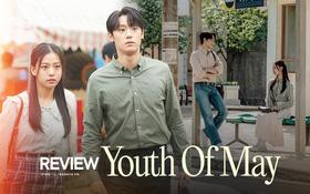 """Youth of May: Bản nhạc tình yêu """"ngọt sủng"""" viết bằng máu và cái chết, Lee Do Hyun bùng nổ visual khiến ai cũng đòi gả!"""