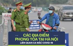 Infographic: Hà Nội phong tỏa hàng loạt địa điểm liên quan ca mắc Covid-19
