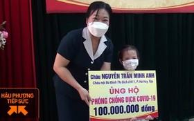 Bé gái 5 tuổi ủng hộ 100 triệu đồng cho quỹ phòng dịch Covid-19: Đây là khoản tiền dành để du lịch, học hè của bé trong 2 năm