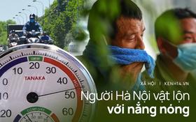 """Nắng nóng đỉnh điểm lên đến gần 50 độ C tại Hà Nội: Mặt đường """"bốc hơi"""", người dân chật vật mưu sinh"""