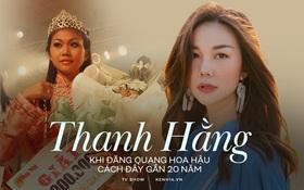 Thanh Hằng thời đăng quang Hoa hậu cách đây gần 20 năm so với hiện tại: Nhan sắc thăng hạng vượt bậc!