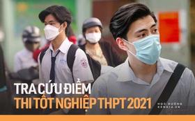 Cập nhật: Địa chỉ tra cứu điểm thi tốt nghiệp THPT 2021 chính xác nhất của 63 tỉnh, thành