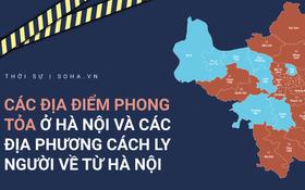 [INFOGRAPHIC]: Các địa điểm phong tỏa ở Hà Nội và địa phương cách ly người về từ Hà Nội