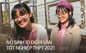 Nữ sinh duy nhất đạt điểm 10 Văn tốt nghiệp THPT 2021: Học chuyên Anh, trật tủ Sóng nhưng vẫn tự tin làm bài, môn nào cũng cao chót vót