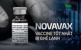 Novavax: Vaccine Covid hiệu quả, an toàn hơn cả Pfizer lẫn Moderna và sự ghẻ lạnh của truyền thông Mỹ