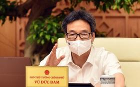 Phó Thủ tướng tha thiết đề nghị các tỉnh nhường vắc-xin cho TP.HCM