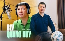 """BLV Quang Huy: Cuộc đời toàn """"cua gắt"""", lần đầu phát sóng chỉ được vài chục nghìn, ăn 10 - 20 bát cơm để bình luận xuyên đêm"""