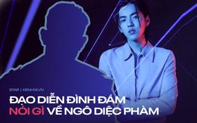 Độc quyền: Đạo diễn Việt chia sẻ về tính cách của Ngô Diệc Phàm sau 1 lần hợp tác, phản ứng thế nào trước scandal tình dục?