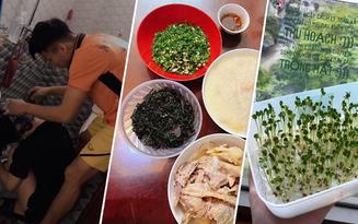 Góc sống tích cực mùa dịch: Bà xã Văn Quyết trồng rau sạch, Tiến Dũng tự nấu ăn ngon - bổ - rẻ khi ở nhà một mình