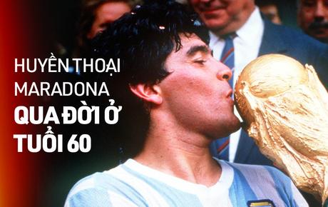 Huyền thoại Maradona vĩnh viễn ra đi ở tuổi 60