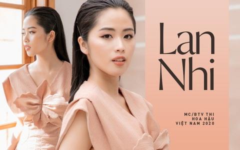 """Lan Nhi - BTV từng mang phim Việt đến Cannes dự thi Hoa Hậu Việt Nam 2020: """"Tôi không đi thi để đổi đời!"""