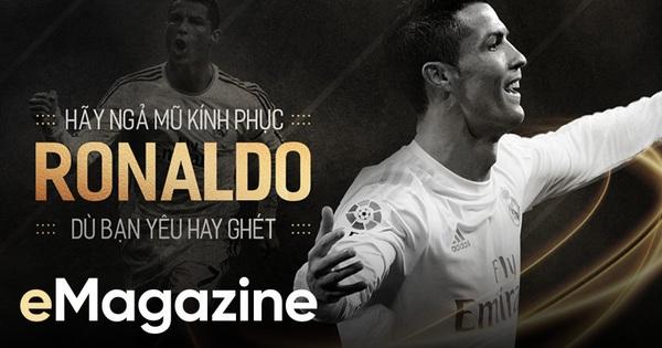 Hãy ngả mũ kính phục Ronaldo, dù bạn yêu hay ghét