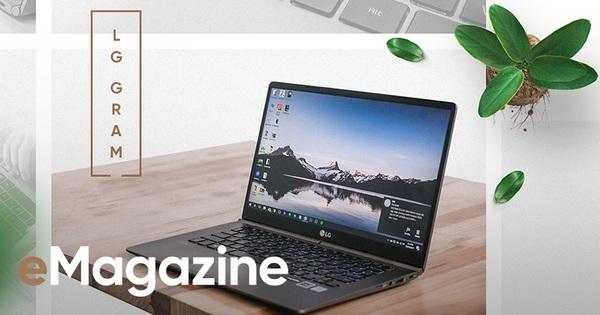 Đánh giá LG Gram: Chiếc laptop siêu nhẹ, hữu dụng và cực thời trang