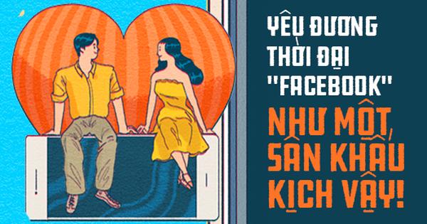 Yêu đương thời đại Facebook: Cứ như một vở kịch vậy!