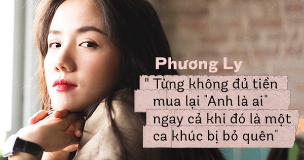 Phương Ly: ''Từng không đủ tiền mua Anh Là Ai, ngay cả khi đó là một ca khúc bị bỏ quên''