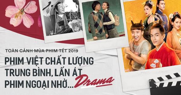 Toàn cảnh mùa phim Tết 2019: Phim Việt với chất lượng trung bình, lấn át phim ngoại nhờ... ''drama''