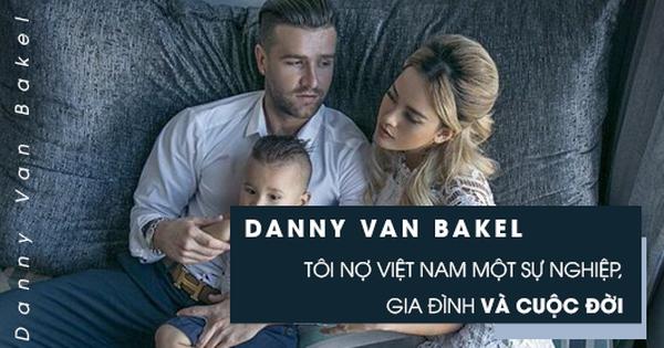 """Bóng đá Việt qua mắt cầu thủ ngoại (kỳ 4) Van Bakel: """"Tôi nợ Việt Nam rất nhiều, bởi đất nước này cứu rỗi tôi, sau đó cho tôi sự nghiệp và một gia đình"""""""
