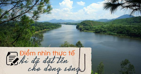 Đề thi Ngữ Văn THPT Quốc gia 2019 trên thực tế: Cách nhìn của Hoàng Phủ Ngọc Tường về sông Hương bắt nguồn từ đâu?