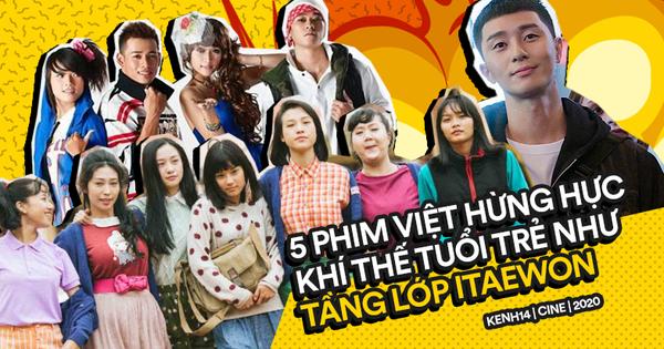 5 phim Việt Nam hừng hực khí thế tuổi trẻ không thua kém gì Tầng Lớp Itaewon