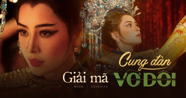 Chi Pu mang 2 vở cải lương kinh điển cùng thông điệp đầy ẩn ý; tham vấn cả ''Cải lương chi bảo'' để thực hiện MV ''Cung Đàn Vỡ Đôi''