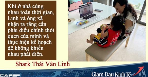 Shark Linh chia sẻ bí quyết ''yên ổn'' khi cả gia đình Ở NHÀ TOÀN THỜI GIAN: Điều chỉnh thói quen, thực hiện kế hoạch để không khiến nhau ''phát điên''