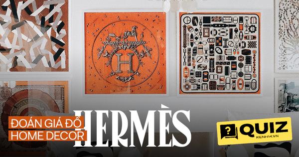 Đoán giá đồ home decor đắt đỏ của Hermès: Đoán đúng hết mà không 'sảng' thì bạn quả là am tường