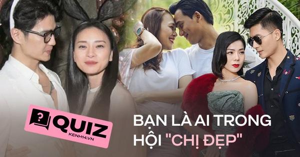 Quiz: Nhập hội ''chị đẹp'' đình đám Vbiz đang yêu trai trẻ kém hơn chục tuổi, bạn sẽ là ai?