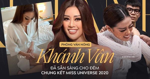 Phỏng vấn nóng phía Khánh Vân trước Chung kết Miss Universe: 'Em vẫn ổn, dù chân đau nhưng em vẫn chiến hết mình trên sân khấu'