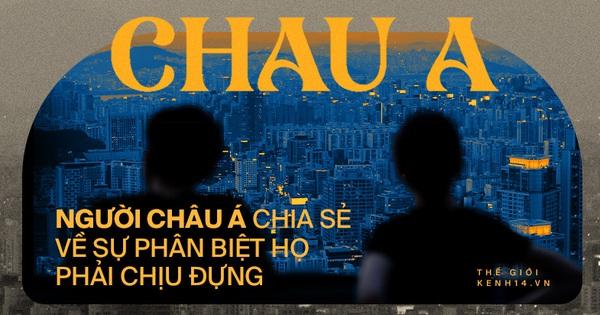 Bị tấn công, bị quấy rối và bị chối từ: Người châu Á chia sẻ về sự phân biệt họ phải chịu đựng ở mọi nơi trên thế giới
