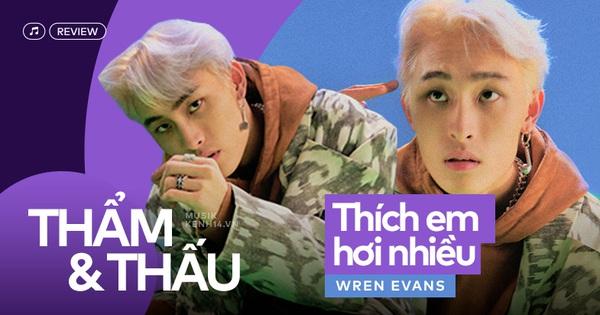 Thích Em Hơi Nhiều của Wren Evans: Bản Hip-hop Gen Z bất ngờ thành trend nhờ góp công từ Sơn Tùng M-TP và Soobin?